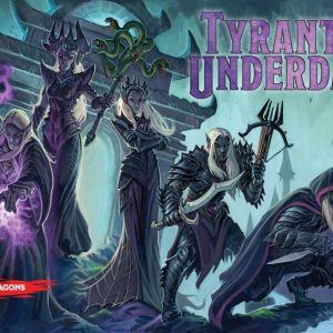 Tyrants of the Underdark (2016)