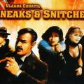 Sneaks & Snitches (2010)