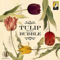 Tulip Bubble (2017)